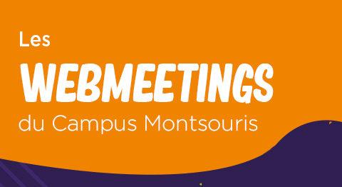 Webmeetings du Campus Montsouris : les nouveaux RDV